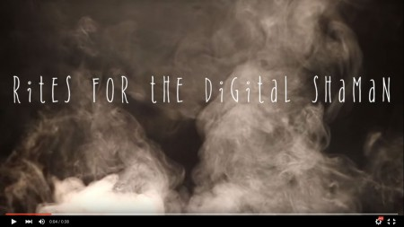 Rites for the Digital Shaman promo